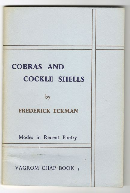 COBRAS AND COCKLE SHELLS: Modes in Recent Poetry. Frederick ECKMAN.