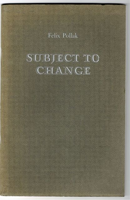 SUBJECT TO CHANGE (signed & inscribed by Pollack). Felix POLLACK.