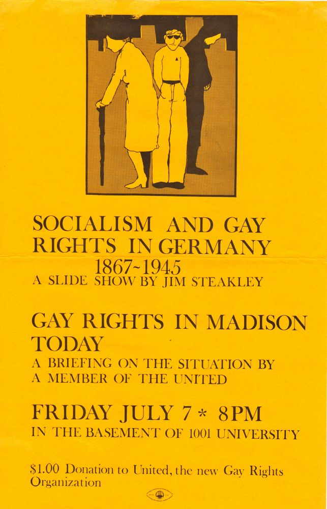 SOCIALISM AND GAY RIGHTS IN GERMANY 1867-1945 / GAY RIGHTS IN MADISON [WI] TODAY. FRIDAY JULY 7 [ca. 1970s]