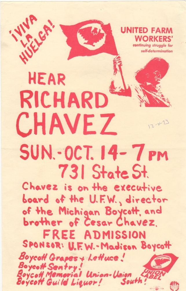 VIVA LA HUELGA! HEAR RICHARD CHAVEZ. UNITED FARM WORKERS.