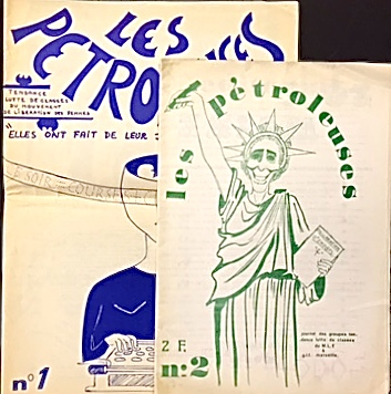 [GROUPE LUTTE DE CLASSES DU M.L.F. & G.L.F. MARSEILLES. DESCOLONGES (Mich le) (Directrice de Publicit ) Les P troleuses [The Female Incendiaries] Nos. 1 &2