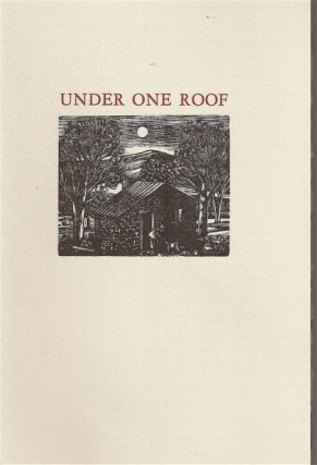 UNDER ONE ROOF: A GATHERING OF POEMS. RICHARD WILBUR, P. Metcalf, Louise Gluck, Barry Sternlieb...