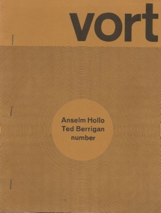 VORT - Volume 1, No. 2: Anselm Hollo±An Interview/Ted Berrigan-An Interview. Barry Alpert