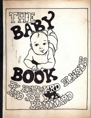 THE BABY BOOK. Joe BRAINARD, Kenward Elmslie