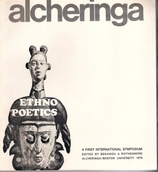ALCHERINGA ETHNOPOETICS: a first international symposium. New Series Volume 2, Number 2. Jerome ROTHENBERG, Michel Benamou.