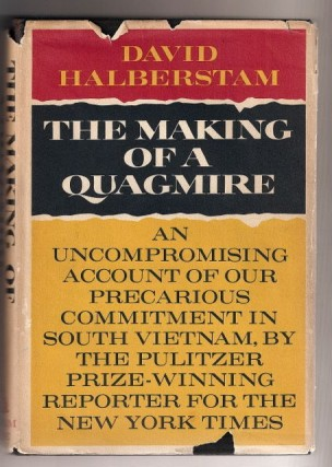 THE MAKING OF A QUAGMIRE. David HALBERSTAM