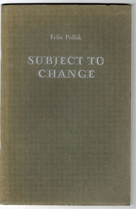 SUBJECT TO CHANGE (signed & inscribed by Pollack). Felix POLLACK