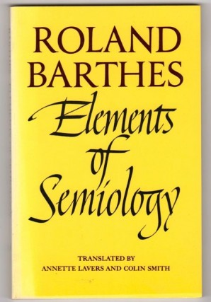 Elements of Semiology. Roland Barthes