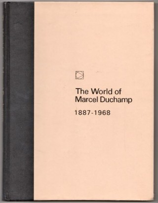 The World of Marcel Duchamp 1887-1968. Marcel Duchamp, Calvin Thompkins