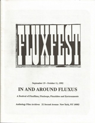 FLUXFEST: IN AND AROUND FLUXUS. A Festival of Fluxfilms, Fluxloops, Fluxslides and Environments...