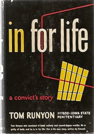 In For Life: A Convict's Story. Tom RUNYON